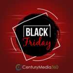 Happy Black Friday by Century Media360